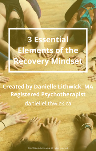 3 Essential Elements of the Recovery Mindset by Danielle Lithwick, MA, RP